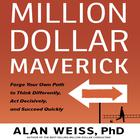 Million Dollar Maverick by Alan Weiss