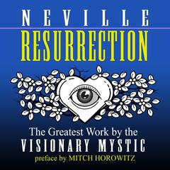Resurrection by Neville Goddard, Mitch Horowitz