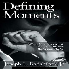 Defining Moments by Joseph L. Badaracco