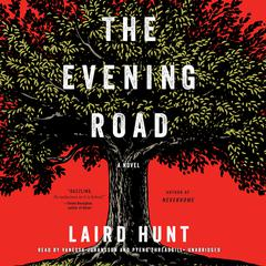 The Evening Road by Laird Hunt