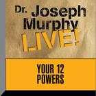 Your 12 Powers by Joseph Murphy
