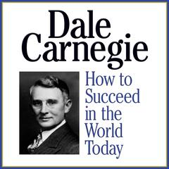 How to Succeed in the World Today by Dale Carnegie