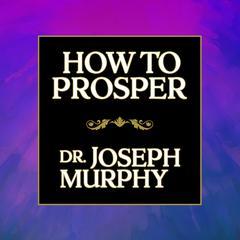 How to Prosper by Joseph Murphy