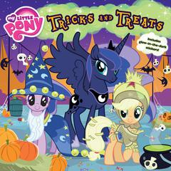 My Little Pony: Tricks and Treats by D. Jakobs