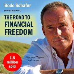 The Road to Financial Freedom by Bodo Schäfer
