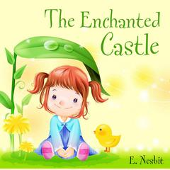 The Enchanted Castle by E. Nesbit