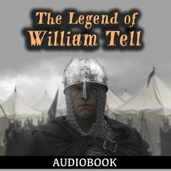 The Legend of William Tell by Anonymous