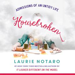 Housebroken: Admissions of an Untidy Life by Laurie Notaro