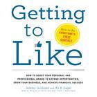Getting to Like by Jeremy Goldman, Ali B. Zagat