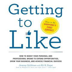 Getting to Like by Jeremy Goldman, Ali B. Zagat