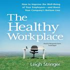 The Healthy Workplace by Leigh Stringer