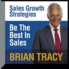 Be the Best in Sales by Brian Tracy
