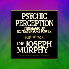 Psychic Perception by Joseph Murphy
