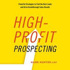High-Profit Prospecting by Mark Hunter