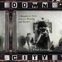 Down City by Leah Carroll