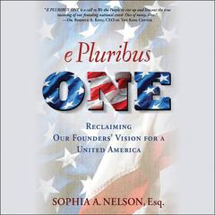 E Pluribus ONE by Sophia A. Nelson