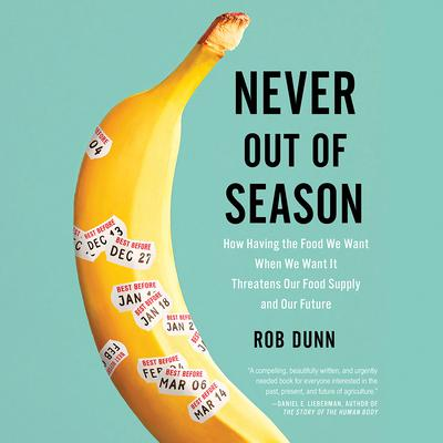 Never Out of Season by Rob Dunn