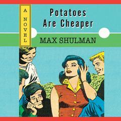 Potatoes are Cheaper by Max Shulman