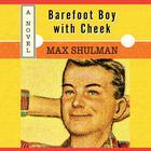 Barefoot Boy with Cheek by Max Shulman