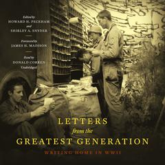 Letters from the Greatest Generation by Howard Peckham, Shirley A. Snyder, James H. Madison
