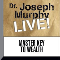Master Key to Wealth by Joseph Murphy