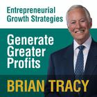 Generate Greater Profits by Brian Tracy