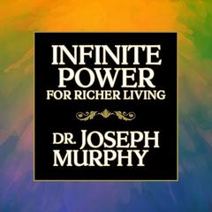 Infinite Power for Richer Living by Joseph Murphy