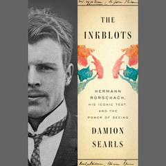 The Inkblots by Damion Searls