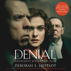 Denial  by Deborah E. Lipstadt, Deborah Lipstadt