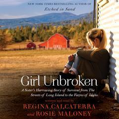 Girl Unbroken by Rosie Maloney, Regina Calcaterra