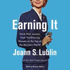 Earning It by Joann S. Lublin