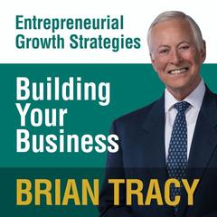 Building Your Business by Brian Tracy