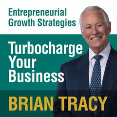 Turbocharge Your Business by Brian Tracy