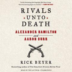 Rivals unto Death by Rick Beyer