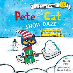 Pete the Cat: Snow Daze by James Dean