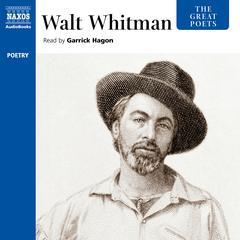 The Great Poets - Walt Whitman by Walt Whitman