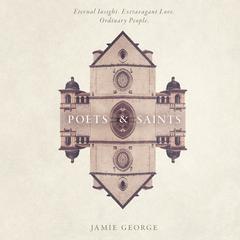 Poets and Saints by Jamie George