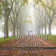 The Caregiving Season by Jane Daly