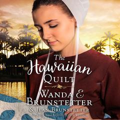 The Hawaiian Quilt by Wanda E. Brunstetter, Jean Brunstetter