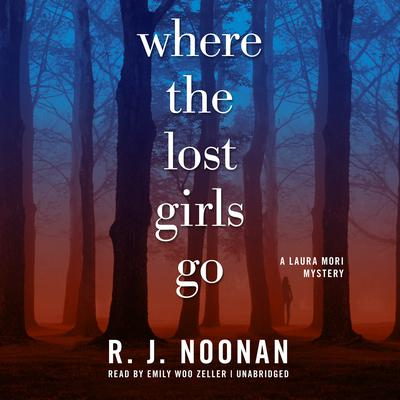 Where the Lost Girls Go by Rosalind Noonan