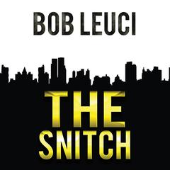 The Snitch by Robert Leuci