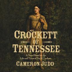 Crockett of Tennessee by Cameron Judd