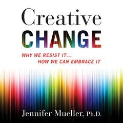 Creative Change by Jennifer Mueller