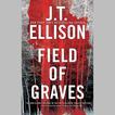 Field of Graves by J. T. Ellison