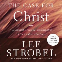 Case for Christ by Lee Strobel