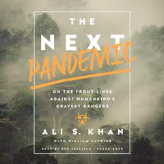 The Next Pandemic by Ali S. Khan, William Patrick
