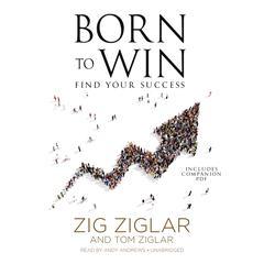 Born to Win by Zig Ziglar, Tom Ziglar