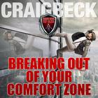 Breaking Out of Your Comfort Zone by Craig Beck