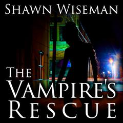 The Vampire's Rescue by Shawn Wiseman