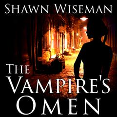 The Vampire's Omen by Shawn Wiseman